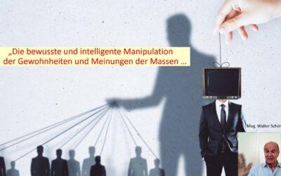 Die bewusste und intelligente Manipulation der Gewohnheiten und Meinungen der Massen