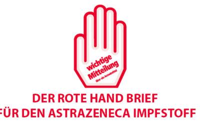Wir impfen munter weiter, komme, was wolle!Rote-Hand-Brief zu AstraZeneca Impfstoff