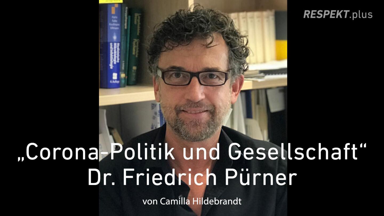 Corona-Politik und die Gesellschaft – Dr. Friedrich Pürner